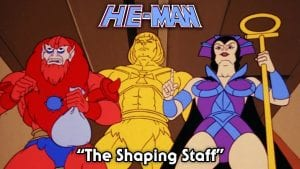 Episode 3 The Shaping Staff from the He Man and the Masters of the Universe Cartoon