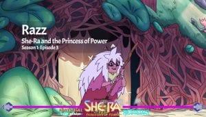 Razz She Ra and Princess of Power Netflix Series Season 1 Episode 3