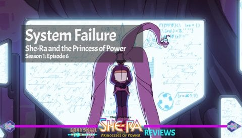 System Failure: She-Ra and the Princess of Power Netflix Series Episode 6 Season 1 Review
