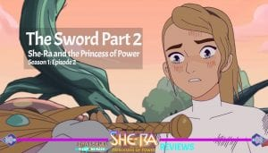 The Sword Part 2 She-Ra and the Princess of Power Netflix Series Review