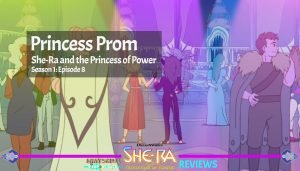 Princess Prom She-Ra and the Princess of Power Episode 8 Season 1 Review